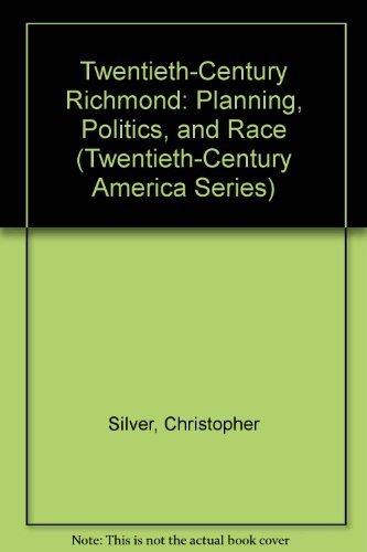 9780870494222: Twentieth-Century Richmond: Planning, Politics, and Race (Twentieth-Century America Series)