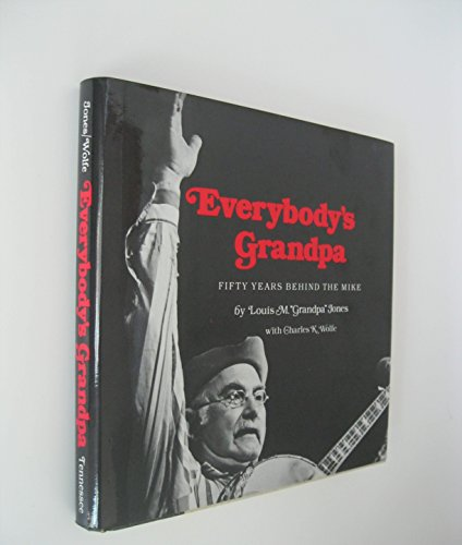 Everybody's Grandpa: Fifty Years Behind the Mike: Jones, Louis M;Wolfe, Charles