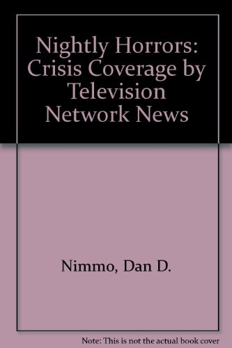 9780870494437: Nightly Horrors: Crisis Coverage by Television Network News