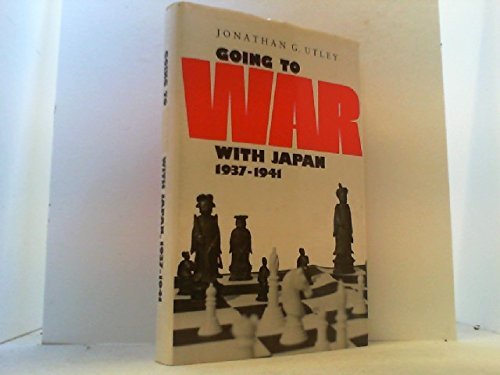 9780870494451: Going to War With Japan, 1937-1941