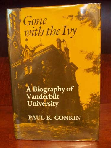 9780870494529: Gone With the Ivy: A Biography of Vanderbilt University