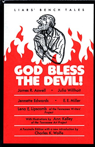 God Bless the Devil: Liars' Bench Tales: James R. Aswell,