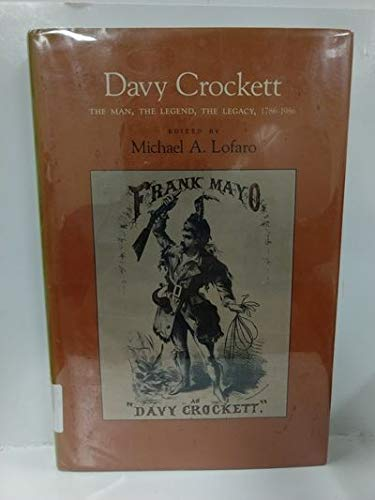 9780870494598: Davy Crockett: The Man, the Legend, the Legacy, 1786-1986
