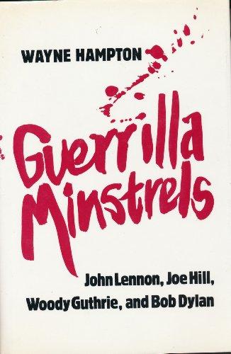 9780870494895: Guerrilla Minstrels: John Lennon, Joe Hill, Woody Guthrie and Bob Dylan
