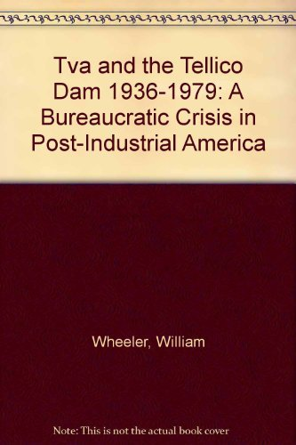 9780870494925: Tva and the Tellico Dam 1936-1979: A Bureaucratic Crisis in Post-Industrial America
