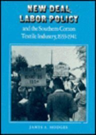New Deal Labor Policy and the Southern: James A. Hodges