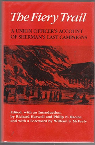 9780870495007: The Fiery Trail: A Union Officer's Account of Sherman's Last Campaigns