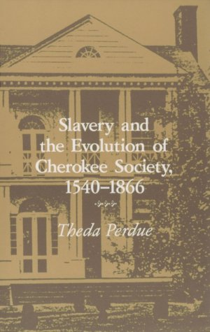 an overview of the slavery and evolution of the cherokee society by theda perdue The europeans and the rise of african slavery in the americas  the evolution of american society,  theda perdue, cherokee women:.