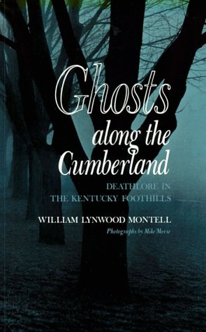 Ghosts Along Cumberland: Deathlore Kentucky Foothills (Paperback): William Lynwood Montell