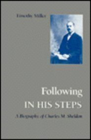 Following in His Steps: A Biography of: Miller, Timothy