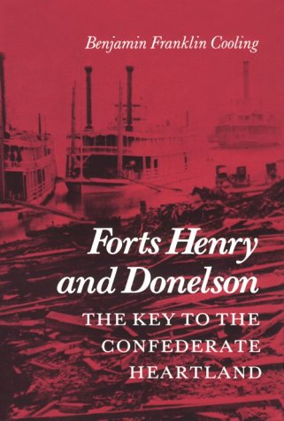 9780870495380: Forts Henry and Donelson--The Key to the Confederate Heartland