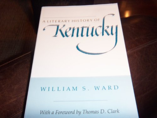 A Literary History of Kentucky: Ward, William S.