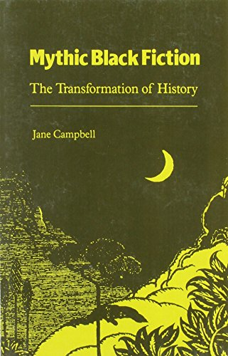 Mythic Black Fiction: The Transformation of History