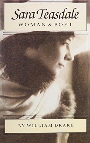 Sara Teasdale: Woman and Poet: Drake, William