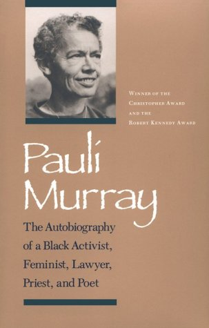 9780870495960: Pauli Murray: The Autobiography of a Black Activist, Feminist, Lawyer, Priest, and Poet