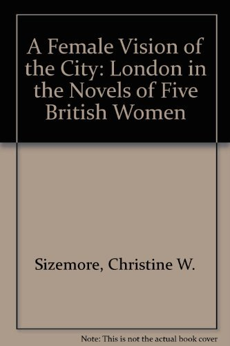 9780870495991: A Female Vision of the City: London in the Novels of Five British Women