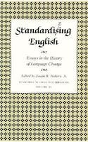 9780870496004: Standardizing English: Essays in the History of Language Change, in Honor of John Hurt Fisher (Tennessee Studies in Literature)