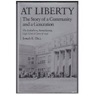 9780870496103: At Liberty: The Story of a Community and a Generation : The Bethlehem, Pennsylvania, High School Class of '52