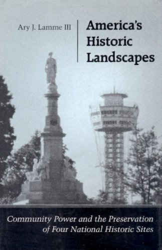 America's Historic Landscapes: Community Power and the Preservation of Four National Historic ...