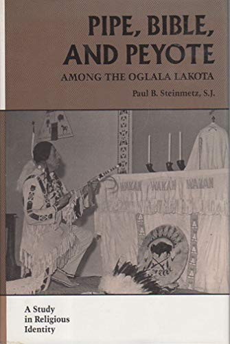 9780870496233: Pipe, Bible, and Peyote Among the Oglala Lakota: A Study in Religious Identity