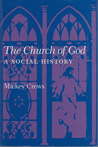 The Church of God: A Social History: Crews, Mickey