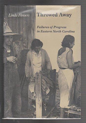 9780870496394: Throwed Away: Failures of Progress in Eastern North Carolina