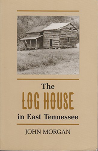 9780870496530: Log House East Tennessee