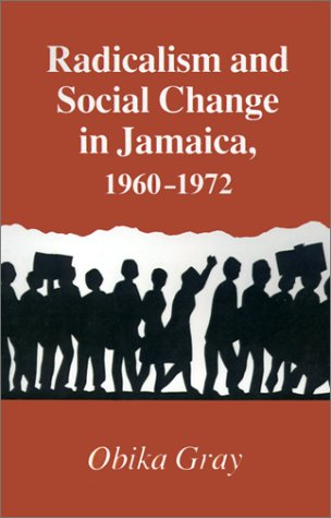 9780870496615: Radicalism and Social Change in Jamaica, 1960-1972