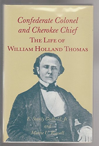 9780870496646: Confederate Colonel and Cherokee Chief: The Life of William Holland Thomas