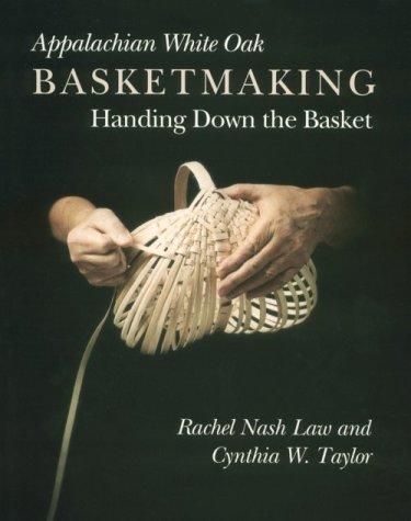 Appalachian White Oak Basketmaking: Handing Down Basket (Paperback): Rachel Nash Law
