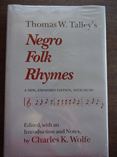 Thomas W. Talley's Negro Folk Rhymes: A New, Expanded Edition, With Music,
