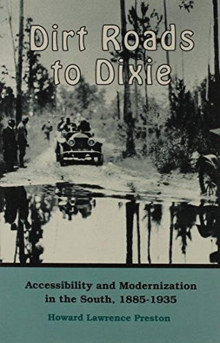 9780870496776: Dirt Roads to Dixie: Accessibility and Modernization in the South, 1885-1935