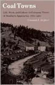 Coal Towns: Life, Work, and Culture in Company Towns of Southern Appalachia, 1880-1960: Shifflett, ...