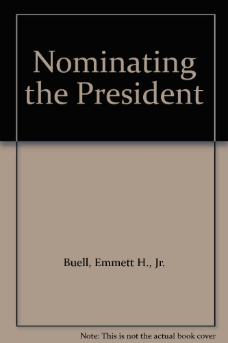 9780870496868: Nominating the President