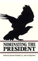 9780870496875: Nominating the President
