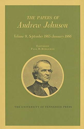 The Papers of Andrew Johnson Vol 9: Johnson/Bergeron