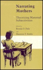 9780870497063: Narrating Mothers: Theorizing Maternal Subjectivities