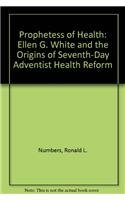 Prophetess of Health: Ellen G. White and the Origins of Seventh-Day Adventist Health Reform (087049712X) by Hilldale Professor Emeritus of the History of Science and Medicine Ronald L Numbers