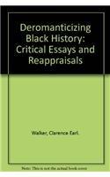9780870497216: Deromanticizing Black History: Critical Essays and Reappraisals