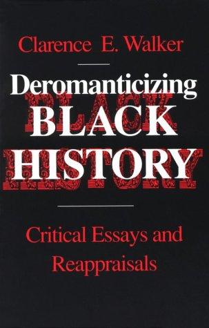 9780870497223: Deromanticizing Black History: Critical Essays Reappraisals