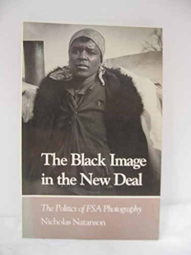 Black Image New Deal: Politics Fsa Photography: Natanson, Nicholas