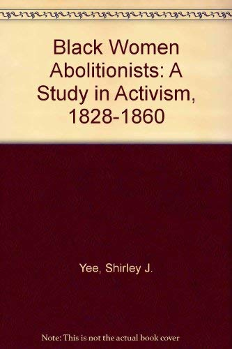 9780870497353: Black Women Abolitionists: A Study in Activism, 1828-1860