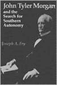 9780870497537: John Tyler Morgan and the Search for Southern Autonomy