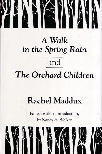 9780870497575: A Walk in the Spring Rain, and the Orchard Children (Rachel Maddux Series, Vol 3)