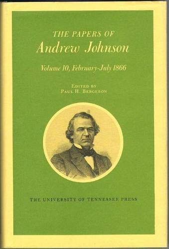 THE PAPERS OF ANDREW JOHNSON: Johnson, Andrew - Bergeron, Paul