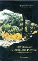 9780870497650: The Historic Cumberland Plateau: An Explorer's Guide (Outdoor Tennessee Series)