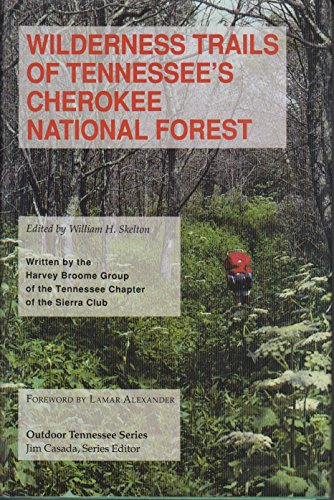 Wilderness Trails: Tennessees Cherokee National Forest (Outdoor Tennessee Series)