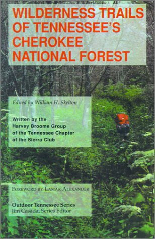Wilderness Trails of Tennessee's Cherokee National Forest: Skelton, William H.