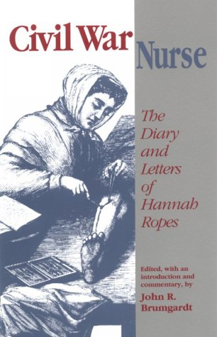 9780870497902: Civil War Nurse: The Diary and Letters of Hannah Ropes