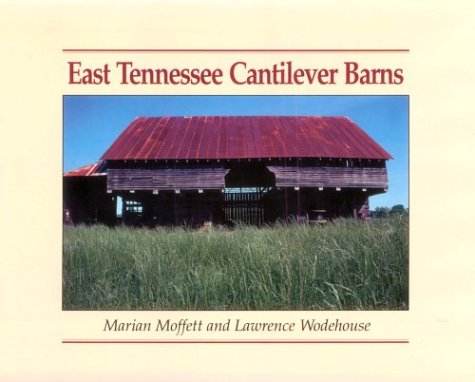 East Tennessee Cantilever Barns: Moffett, Marian & Lawrence Wodehouse